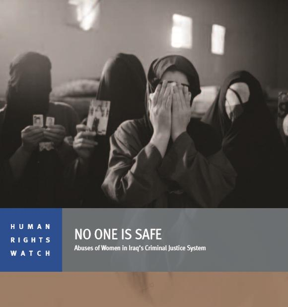No One is Safe - Abuses of Women in Iraq's Criminal Justice System