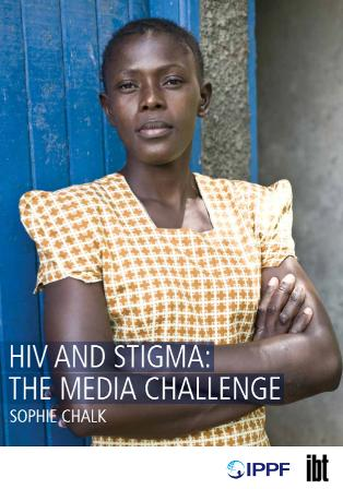 HIV/AIDS and Stigma: The Media Challenge