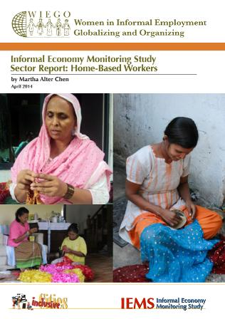 Informal Economy Monitoring Study Sector Report: Home-Based Workers
