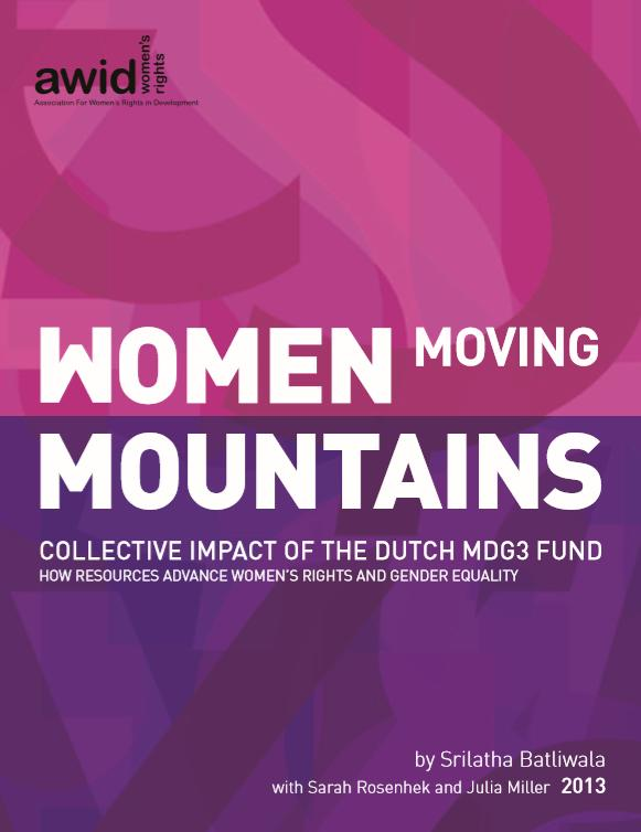 Women Moving Mountains Collective - Impact of the Dutch MDG3 Fund - How Resources Advance Women's Rights and Gender Equality