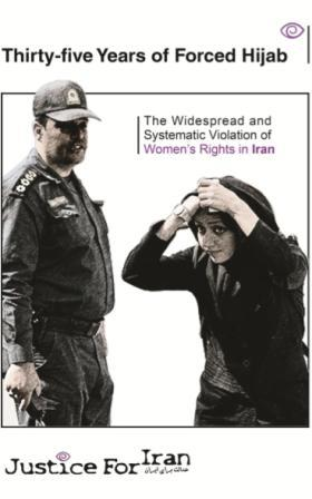 Thirty-five Years of Forced Hijab: The Widespread and Systematic Violation of Women's Rights in Iran