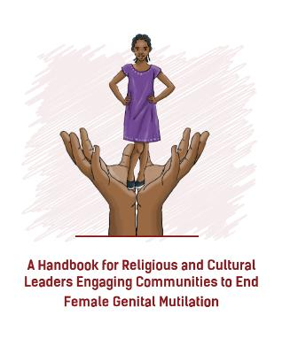 Handbook for Religious and Cultural Leaders Engaging Communities to End Female Genital Mutilation