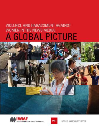Violence and Harassment Against Women in the News Media: A Global Picture